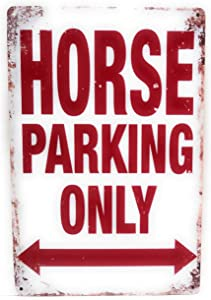 Horse parking Only Metal Tin Sign, No Parking Sign, Animal Parking Sign, Pony Wall Sign, Horse Signs Decor, Ranch Decor, 8-inch by 12-inch Sign   TSC403  