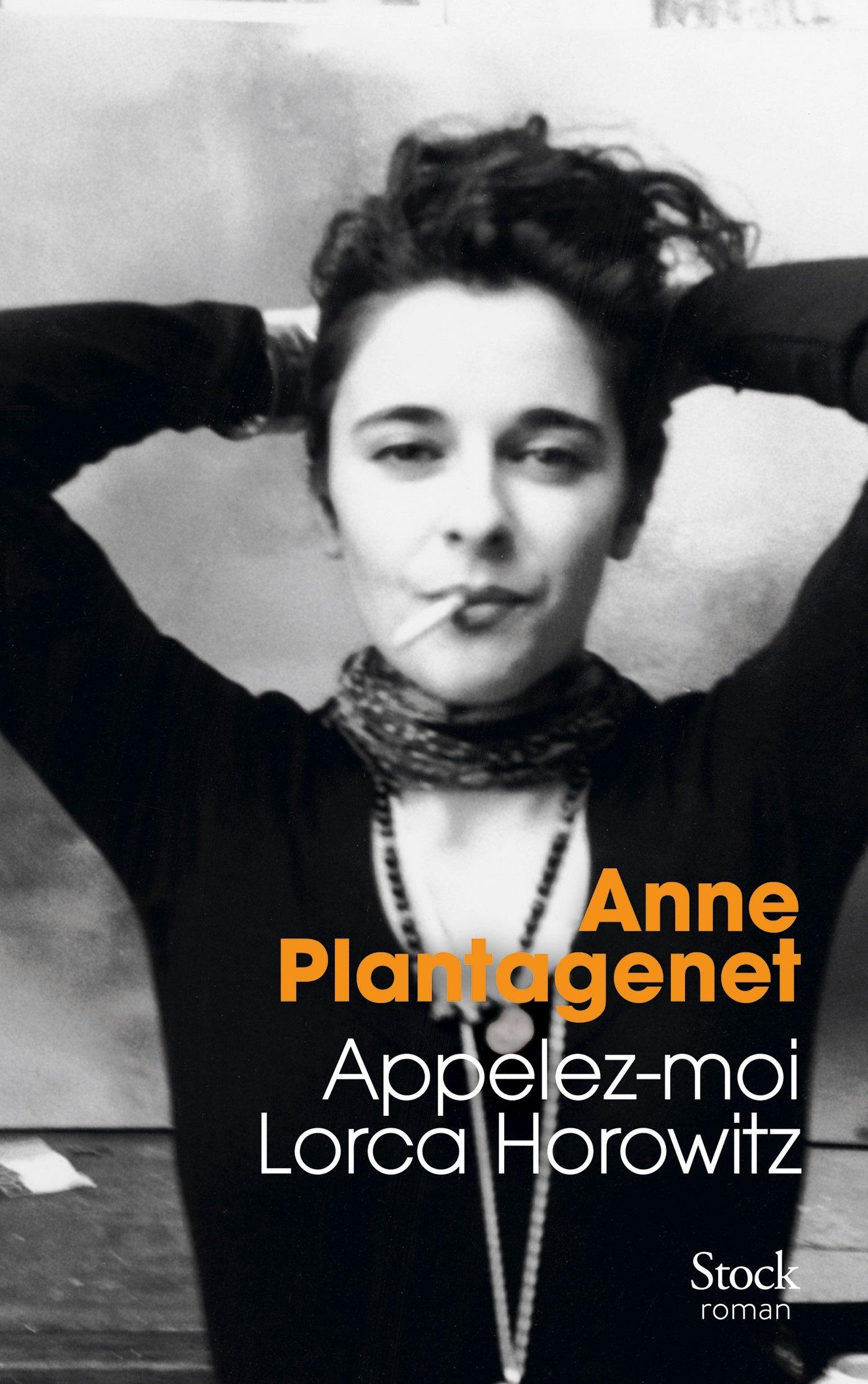 Appelez-moi Lorca Horowitz - Anne Plantagenet
