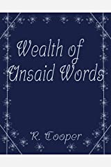 A Wealth of Unsaid Words Kindle Edition
