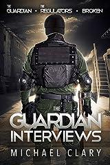 The Guardian Interviews: The Guardian, The Regulators, Broken Paperback