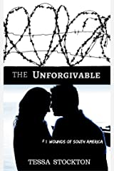 The Unforgivable (Wounds of South America Book 1) Kindle Edition