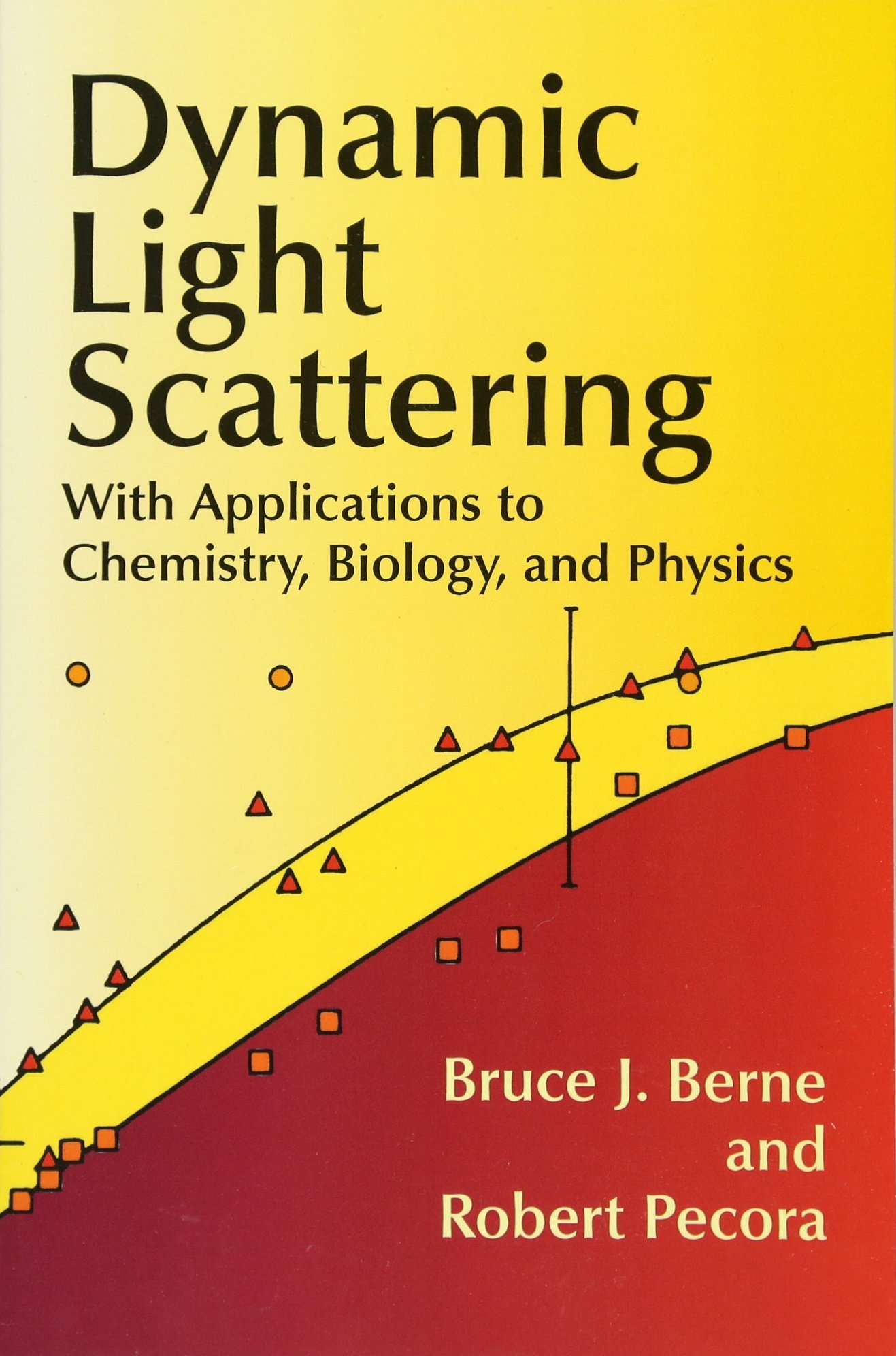 Dynamic Light Scattering: With Applications to Chemistry, Biology, and Physics  Dover Books on Physics: Amazon.de: Bruce J. Berne: Fremdsprachige Bücher