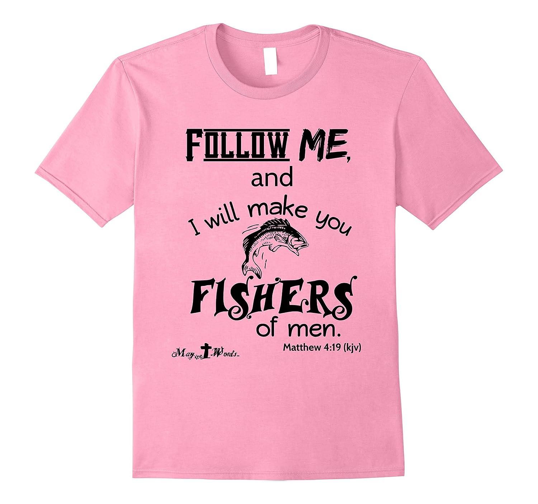 ...fishers of men Matthew 4:19 kjv tshirt-FL