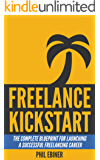 Freelance Kickstart: The Complete Blueprint for Launching a Successful Freelancing Career (English Edition)