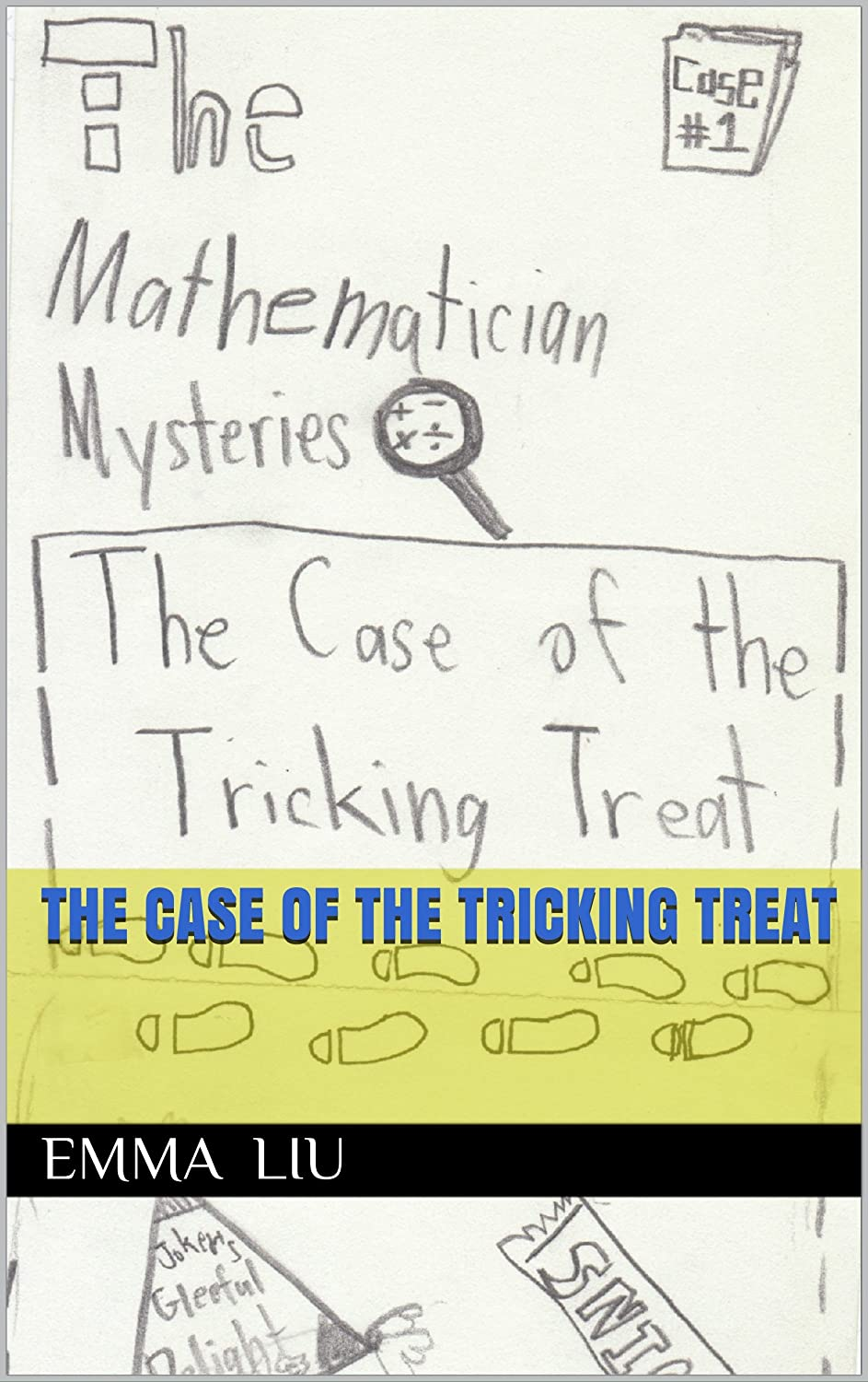 The Case of the Tricking Treat (The Mathematician Mysteries Book 1) See more