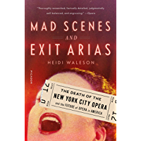 Mad Scenes and Exit Arias: The Death of the New York City Opera and the Future of Opera in America book cover