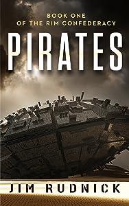Pirates (THE RIM CONFEDERACY Book 1)