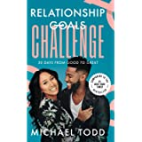 Relationship Goals Challenge: Thirty Days from Good to Great