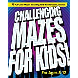 Challenging Mazes for Kids: 75 Full-Color Mazes Including Find-the-Item and 3-D Fun!