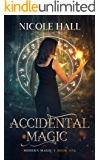 Accidental Magic: A Snarky Paranormal Romance (Modern Magic Book 1)