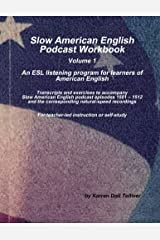 Slow American English Podcast Workbook Vol. 1: An ESL listening program for learners of American English Kindle Edition