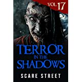 Terror in the Shadows Vol. 17: Horror Short Stories Collection with Scary Ghosts, Paranormal & Supernatural Monsters
