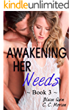 Awakening Her Needs 3: A Hotwife Beginning Story (Her Needs Series)