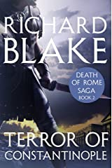 The Terror of Constantinople (Death of Rome Saga Book Two) Kindle Edition