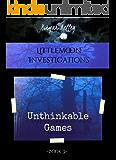 Unthinkable Games (LIttlemoon Investigations Book 3)
