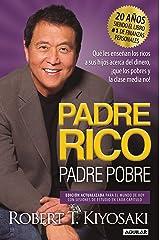 Padre Rico, Padre Pobre. Edición 20 aniversario: Qué les enseñan los ricos a sus  hijos acerca del dinero,¡que los pobres y la clase media no!/ Rich Dad Poor Da (Spanish Edition)