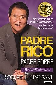 Padre Rico, Padre Pobre. Edición 20 aniversario / Qué les enseñan los ricos a sus hijos acerca del dinero, ¡que los pobres y
