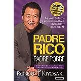 Padre Rico, Padre Pobre. Edición 20 aniversario: Qué les enseñan los ricos a sus hijos acerca del dinero,¡que los pobres y la