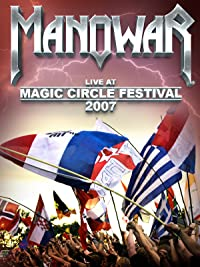 Manowar – Live At Magic Circle Festival 2007