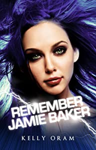 Remember Jamie Baker (Jamie Baker trilogy Book 3)