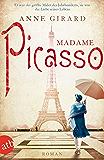 Madame Picasso: Roman (German Edition)