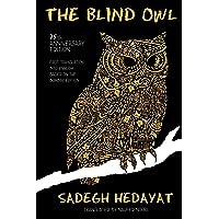 The Blind Owl (Authorized by the Sadegh Hedayat Foundation - First Translation Into English Based on the Bombay Edition)