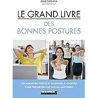 Le grand livre des bonnes postures : Les meilleurs gestes et positions à adopter pour préserver son dos au quotidien
