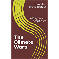 The Climate Wars: A Disgrace to Skepticism