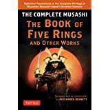 The Complete Musashi: The Book of Five Rings and Other Works: The Definitive Translations of the Complete Writings of Miyamot