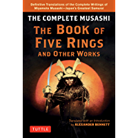 Complete Musashi: The Book of Five Rings and Other Works: The Definitive Translations of the Complete Writings of Miyamoto Musashi--Japan's Greatest Samurai