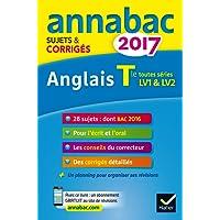 Annales Annabac 2017 Anglais Tle LV1 et LV2: sujets et corrigés du bac Terminale toutes séries