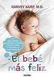 El bebé más feliz (Happiest Baby on the Block) (Educación y familia) (Spanish Edition)