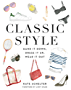 Classic Style: Hand It Down, Dress It Up, Wear It Out (English Edition)