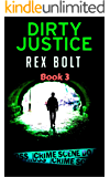 Dirty Justice (Chris Seely Vigilante Justice Book 3)