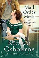 Mail Order Meals (Brides of Beckham Book 32) Kindle Edition