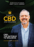Today's CBD and Wellness: CBD: The Gateway to Wellness