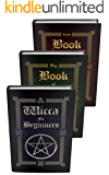 Wicca: Wicca Starter Kit (Wicca for Beginners, Big Book of Spells and Little Book of Spells 4)