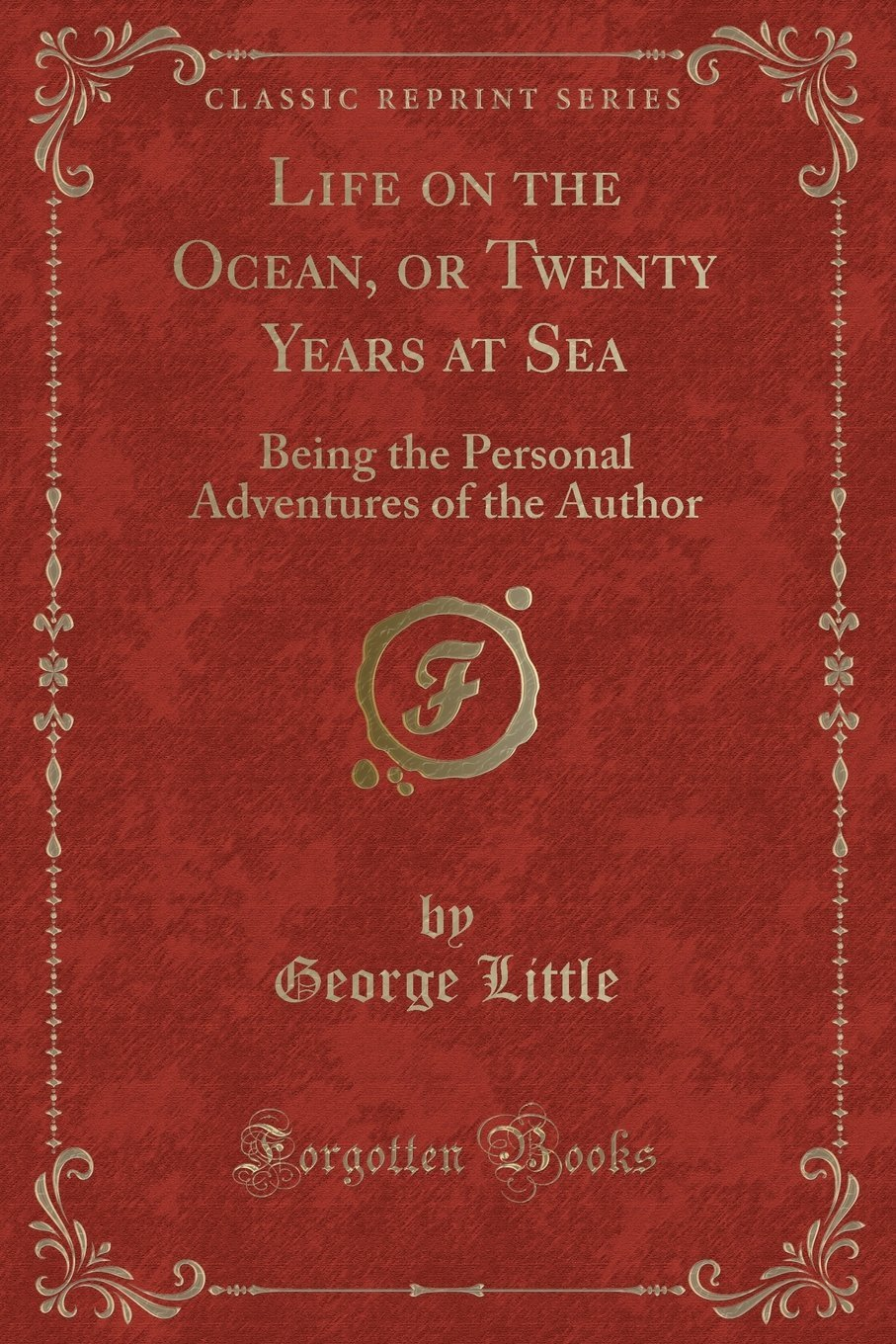 Life on the Ocean, or Twenty Years at Sea: Being the Personal Adventures of the Author (Classic Reprint) pdf