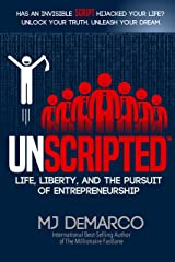 UNSCRIPTED: Life, Liberty, and the Pursuit of Entrepreneurship Kindle Edition