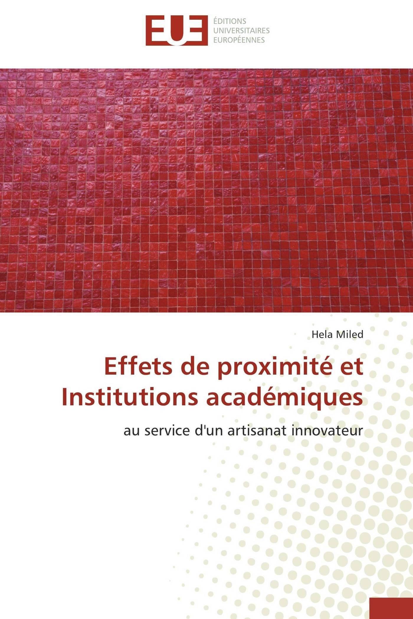 Effets de proximité et Institutions académiques: au service dun artisanat innovateur (Omn.Univ.Europ.) (French Edition) (French) Paperback – June 26, 2012