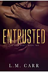 Entrusted: The Love Duet: Book 2 Kindle Edition