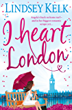 I Heart London: A sparkling, hilarious romcom (I Heart Series, Book 5)