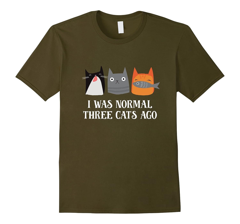 I Was Normal Three Cats Ago Funny Shirt-FL