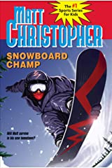 Snowboard Champ (Matt Christopher Sports Classics) Kindle Edition
