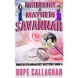 Matrimony & Mayhem: A Made in Savannah Cozy Mystery (Made in Savannah Mystery Series Book 11)