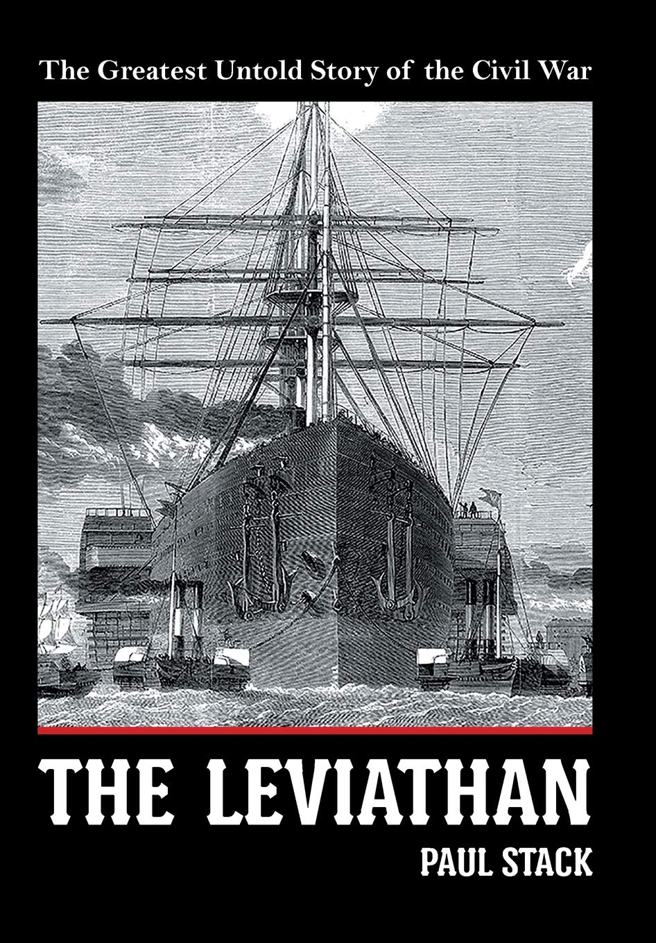 The Leviathan: The Greatest Untold Story of the Civil War ...