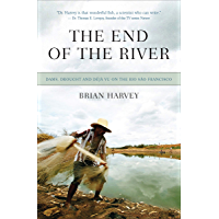 The End of the River: Dams, Drought and Déjà Vu on the Rio São Francisco