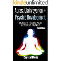 Auras, Clairvoyance & Psychic Development: Energy Fields and Reading People