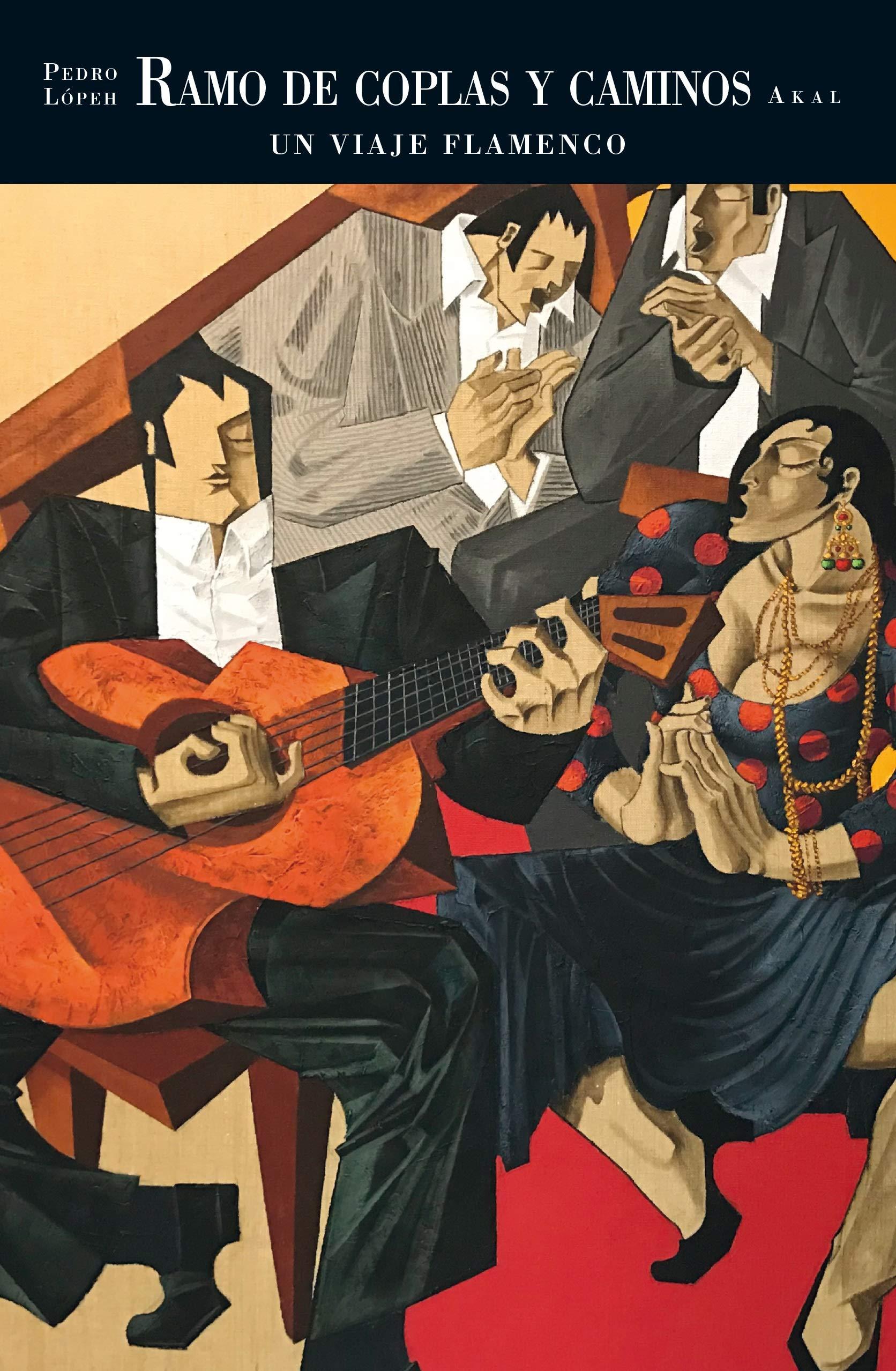 Ramo de coplas y caminos. Un viaje flamenco de Pedro Lópeh (Caprichos)