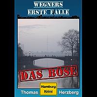 Das Böse (Wegners erste Fälle): Hamburg Krimi
